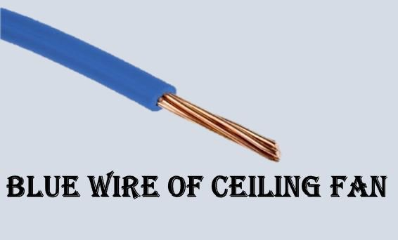 blue wire ceiling fan