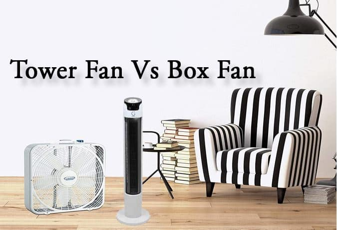 Tower Fan Vs Box Fan