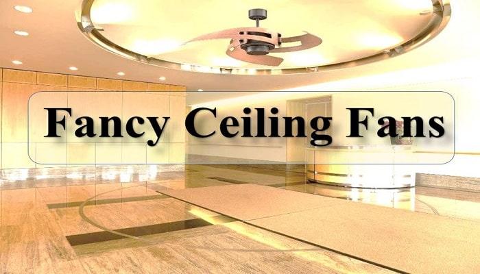 fancy ceiling fans