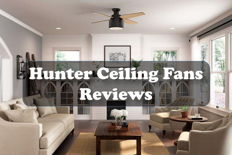 hunter ceiling fans reviews