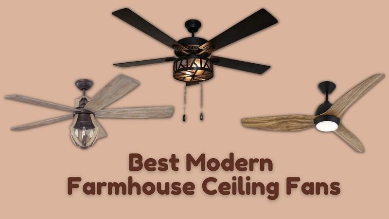 Best Modern Farmhouse Ceiling Fans