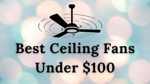best ceiling fans under $100